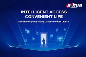 Dahua Technology Launches New Products for Intelligent Building