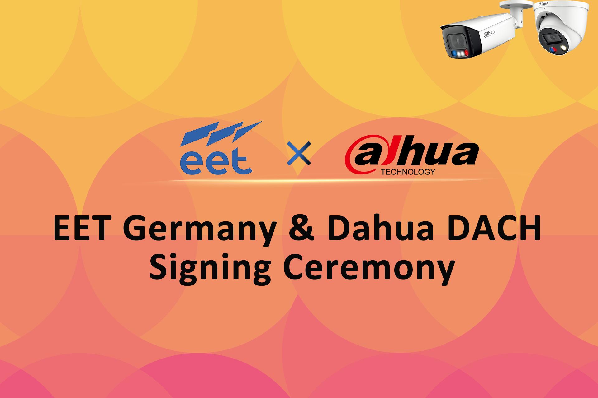 EET, europaweiter Technologie-Experte wird value-add Distributor von DAHUA Technology