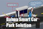 Entrance Control for Dahua Smart Car Park Solution