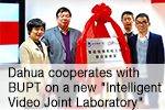 "Dahua cooperates with BUPT on a new ""Intelligent Video Joint Laboratory"""
