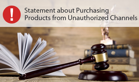 Statement about Purchasing Products from Unauthorized Channels