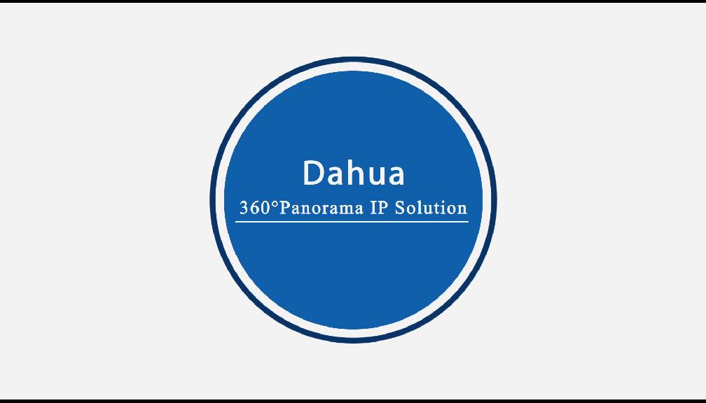 Dahua 360 Panorama IP Solution