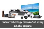 Dahua Technology Opens a Subsidiary in Sofia, Bulgaria