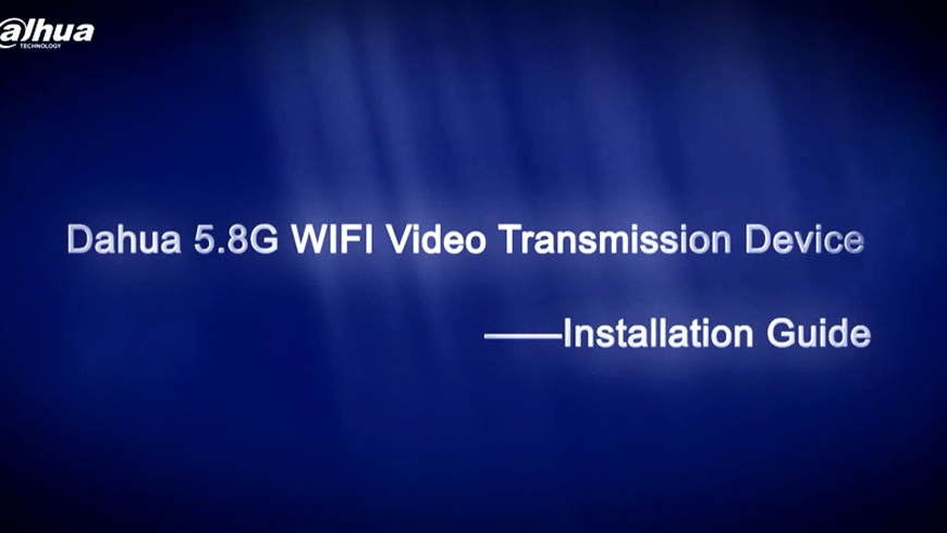 Dahua 5.8G WIFI Video Transmission Device Installation Guide