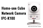 Dahua's Adorable Home-use Cube Network Camera IPC-K100 Released