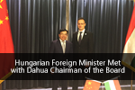 Hungarian Foreign Minister Met with Dahua Chairman of the Board