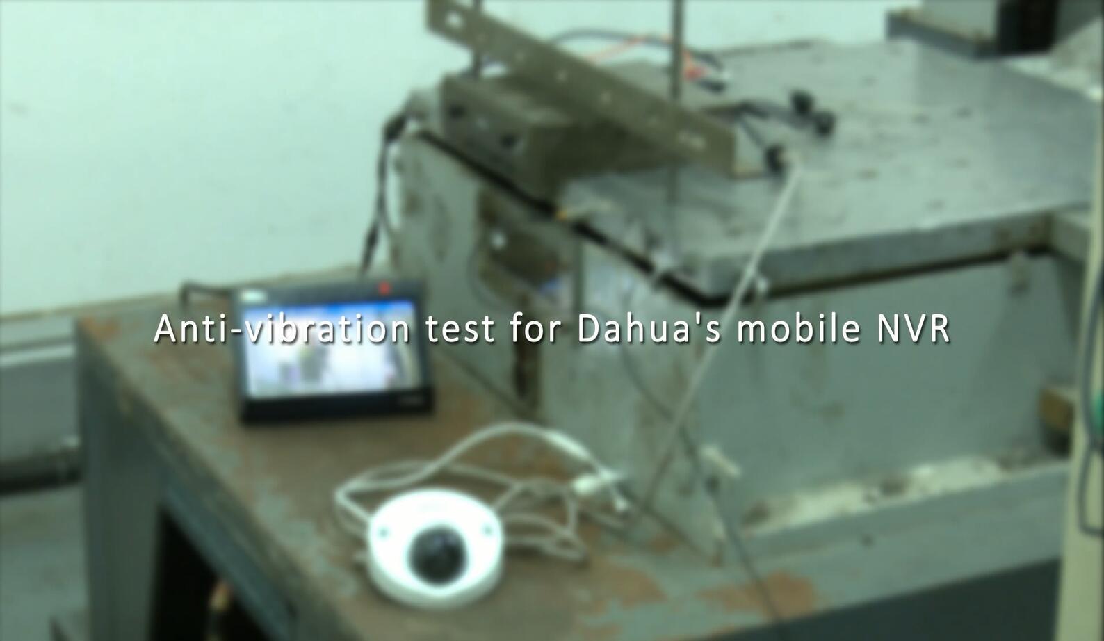 Anti-vibration test for Dahua's mobile NVR
