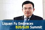 Liquan Fu Embraces B20/G20 Summit with Great Proposition