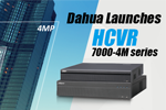 Dahua Launches HCVR 7000-4M series