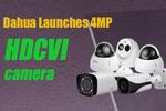 Dahua Launches HDCVI Camera 4MP Series