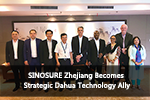 SINOSURE Zhejiang Becomes Strategic Dahua Technology Ally