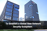 To Establish a Global New Network Security Ecosystem