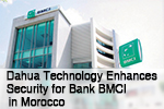 Dahua Technology Enhances Security for Bank BMCI in Morocco