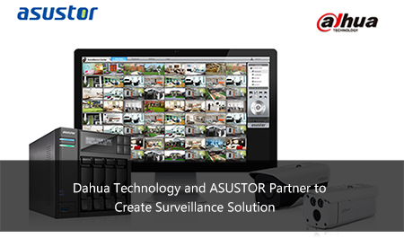 Dahua Technology and ASUSTOR Partner to Create Surveillance Solution